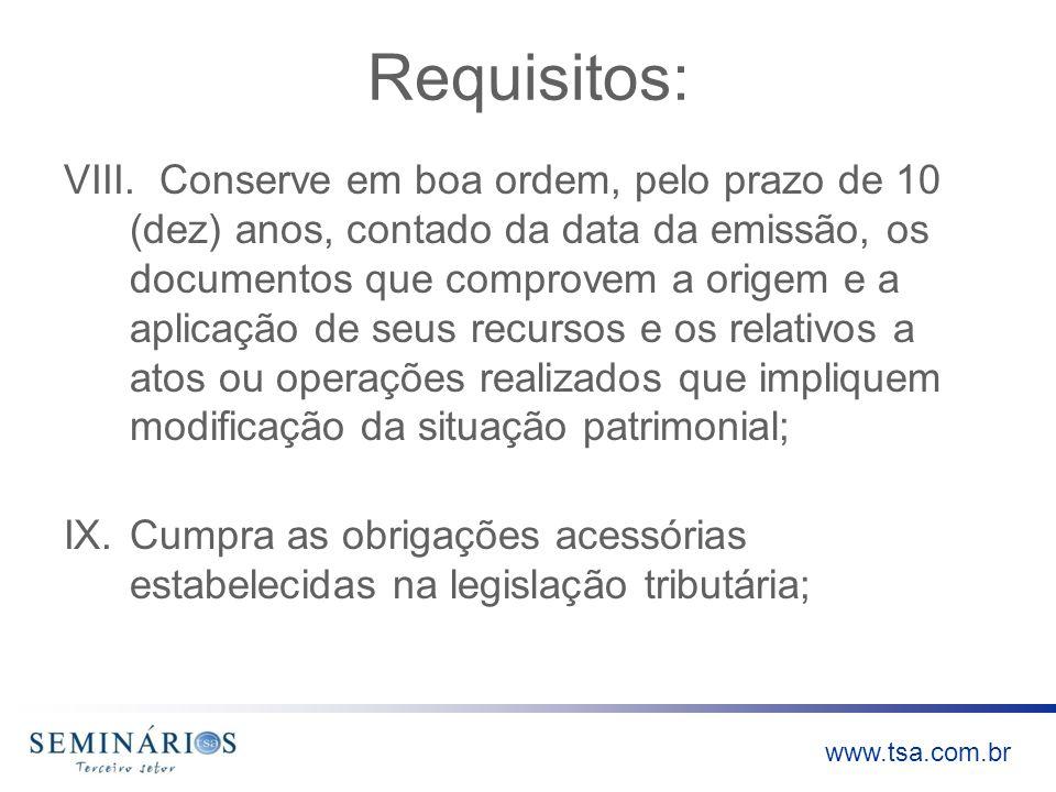 www.tsa.com.br Requisitos: VIII. Conserve em boa ordem, pelo prazo de 10 (dez) anos, contado da data da emissão, os documentos que comprovem a origem
