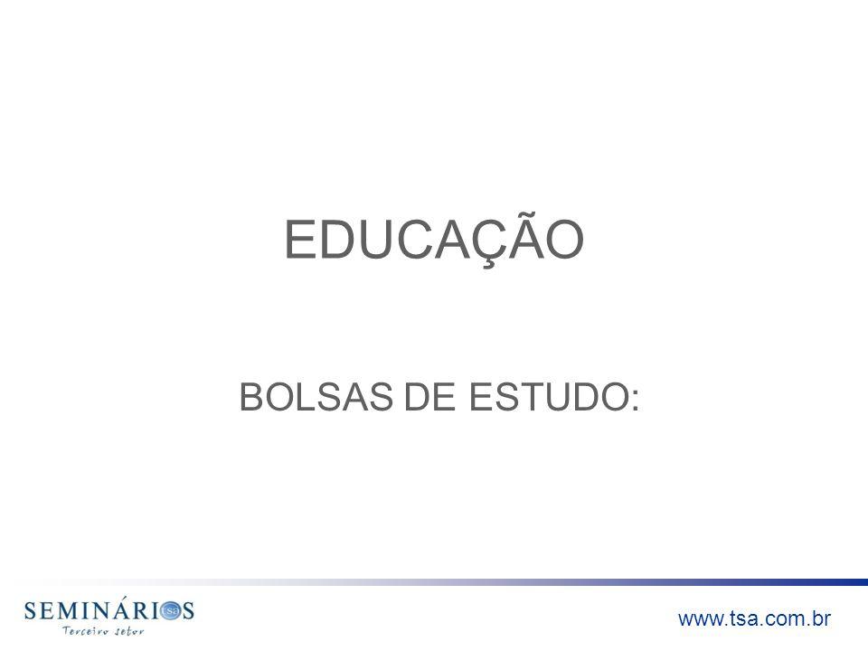 www.tsa.com.br EDUCAÇÃO BOLSAS DE ESTUDO: