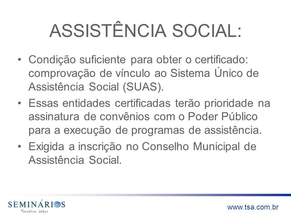 www.tsa.com.br ASSISTÊNCIA SOCIAL: Condição suficiente para obter o certificado: comprovação de vínculo ao Sistema Único de Assistência Social (SUAS).