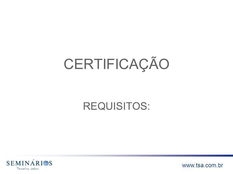 www.tsa.com.br CERTIFICAÇÃO REQUISITOS: