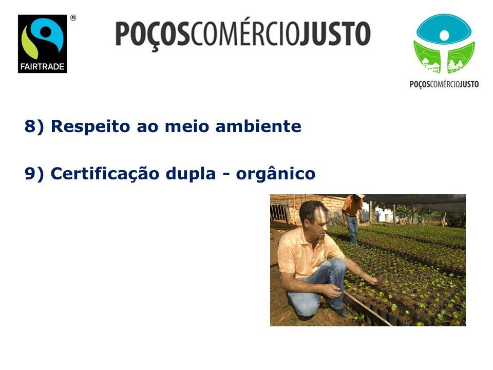 8) Respeito ao meio ambiente 9) Certificação dupla - orgânico