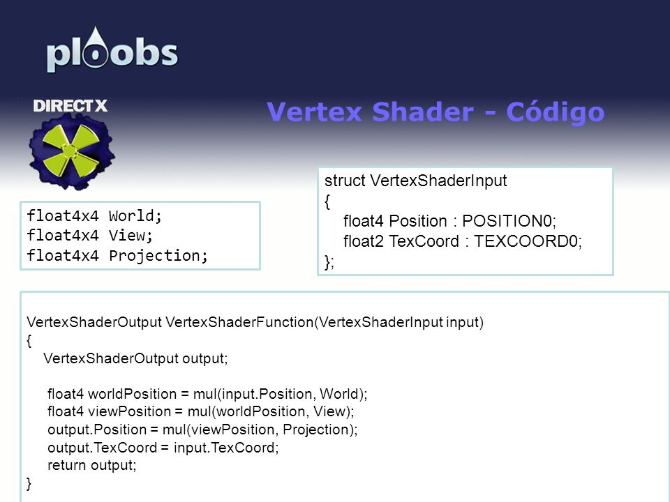 Page 32 Vertex Shader - Código VertexShaderOutput VertexShaderFunction(VertexShaderInput input) { VertexShaderOutput output; float4 worldPosition = mul(input.Position, World); float4 viewPosition = mul(worldPosition, View); output.Position = mul(viewPosition, Projection); output.TexCoord = input.TexCoord; return output; } float4x4 World; float4x4 View; float4x4 Projection; struct VertexShaderInput { float4 Position : POSITION0; float2 TexCoord : TEXCOORD0; };