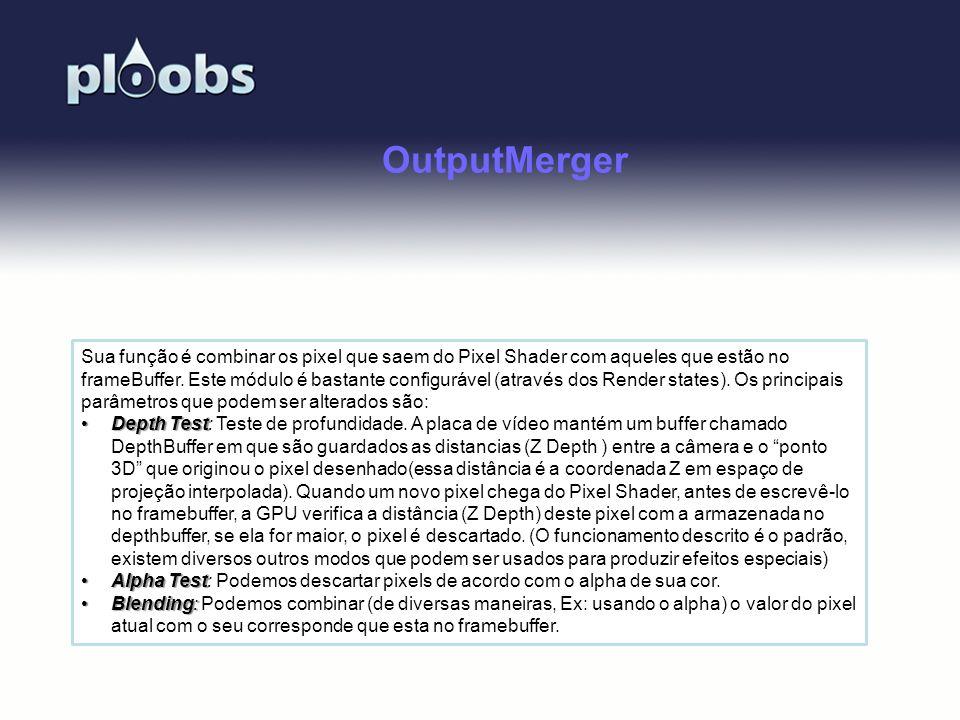 Page 36 OutputMerger Sua função é combinar os pixel que saem do Pixel Shader com aqueles que estão no frameBuffer. Este módulo é bastante configurável