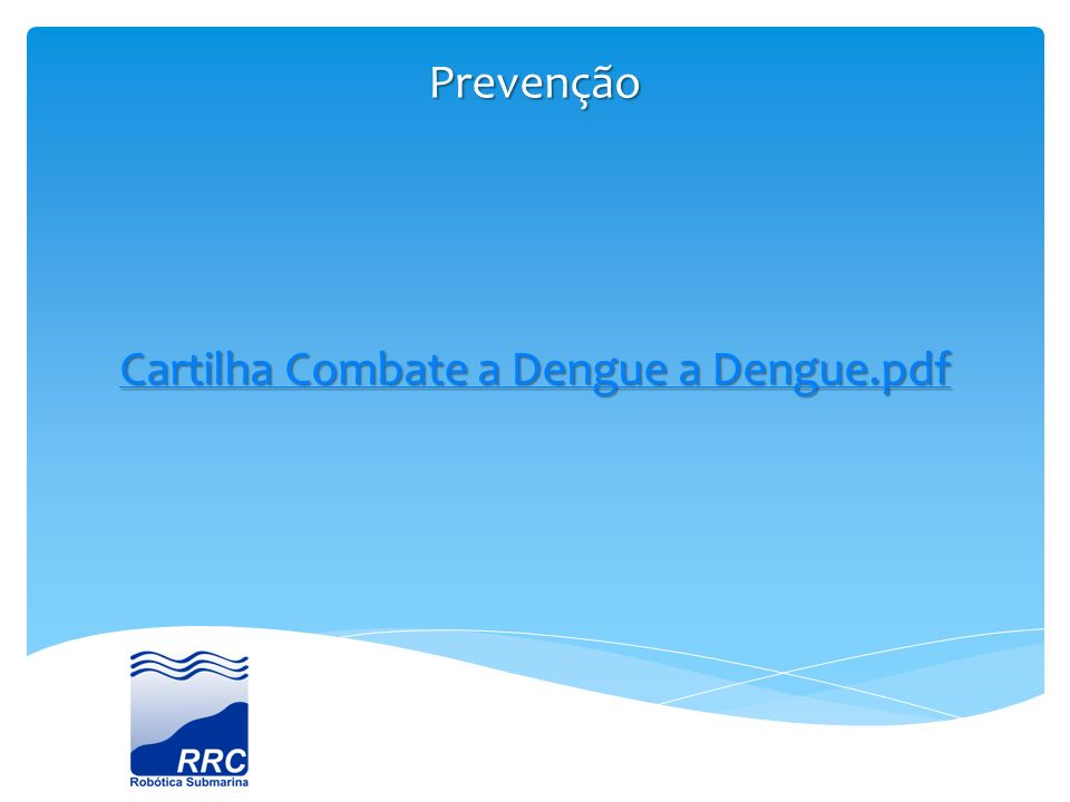 Prevenção Sai Fora Dengue! Sai Fora Dengue!