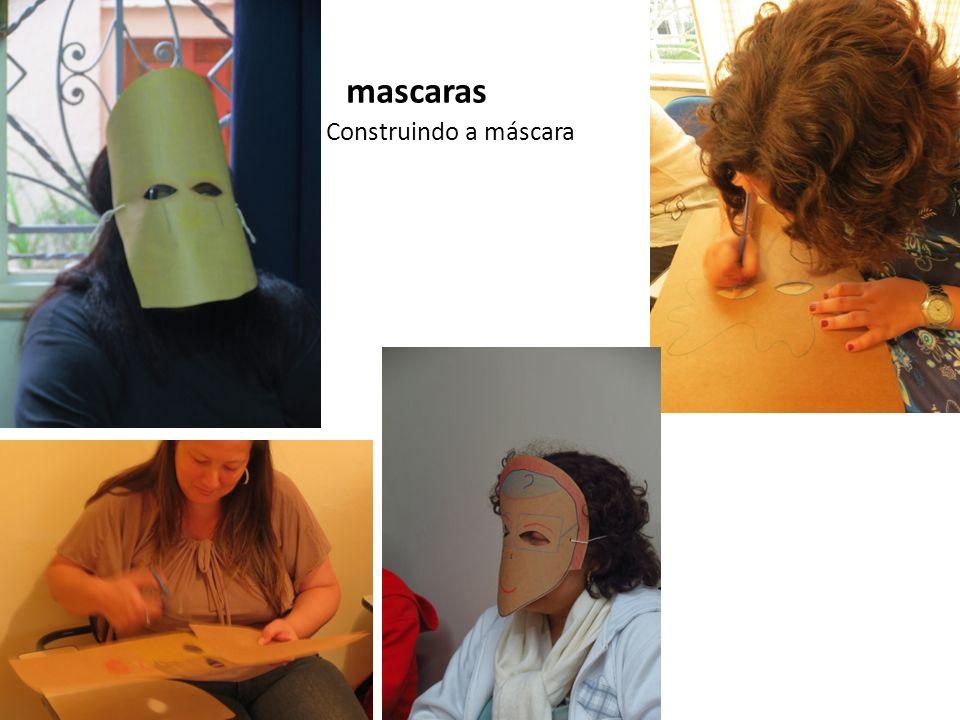 mascaras Construindo a máscara