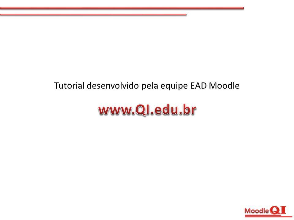 Tutorial desenvolvido pela equipe EAD Moodle