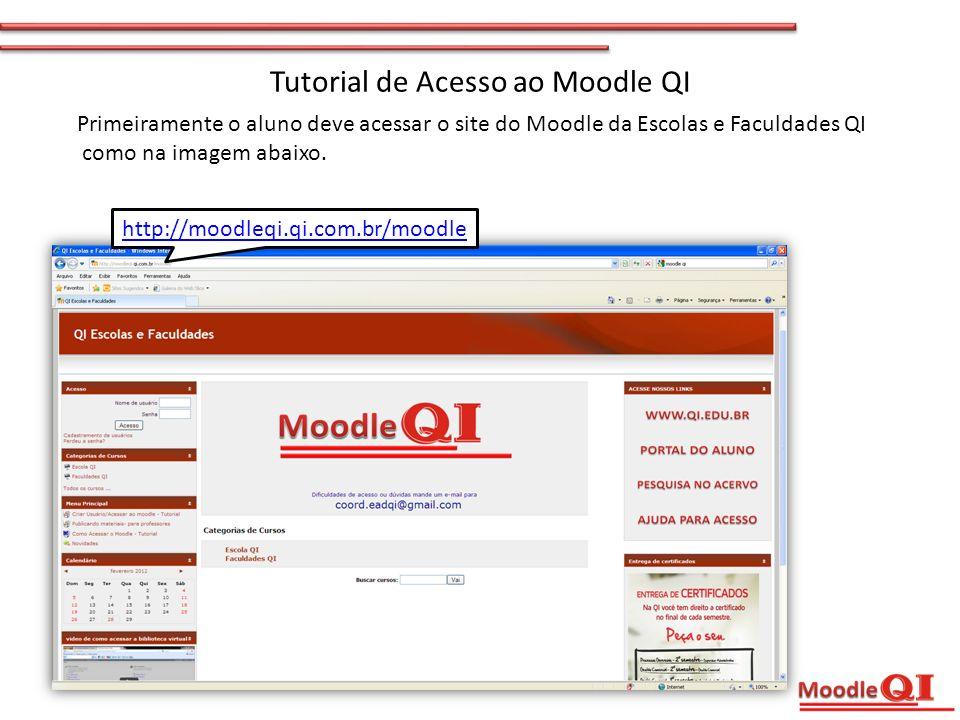 Tutorial de Acesso ao Moodle QI Primeiramente o aluno deve acessar o site do Moodle da Escolas e Faculdades QI como na imagem abaixo.
