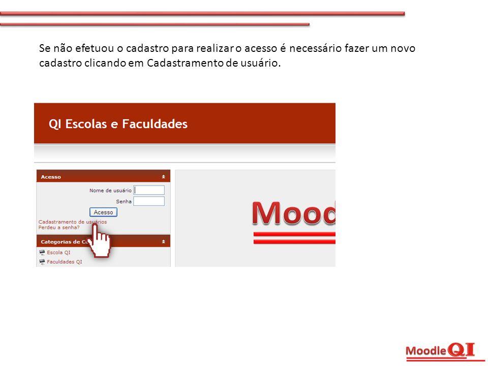 Se não efetuou o cadastro para realizar o acesso é necessário fazer um novo cadastro clicando em Cadastramento de usuário.