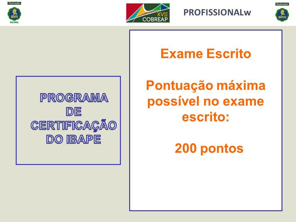 PROFISSIONALw Exame Escrito Pontuação máxima possível no exame escrito: 200 pontos