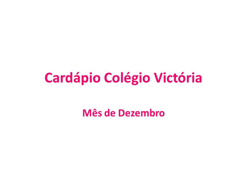 Cardápio Colégio Victória Mês de Dezembro