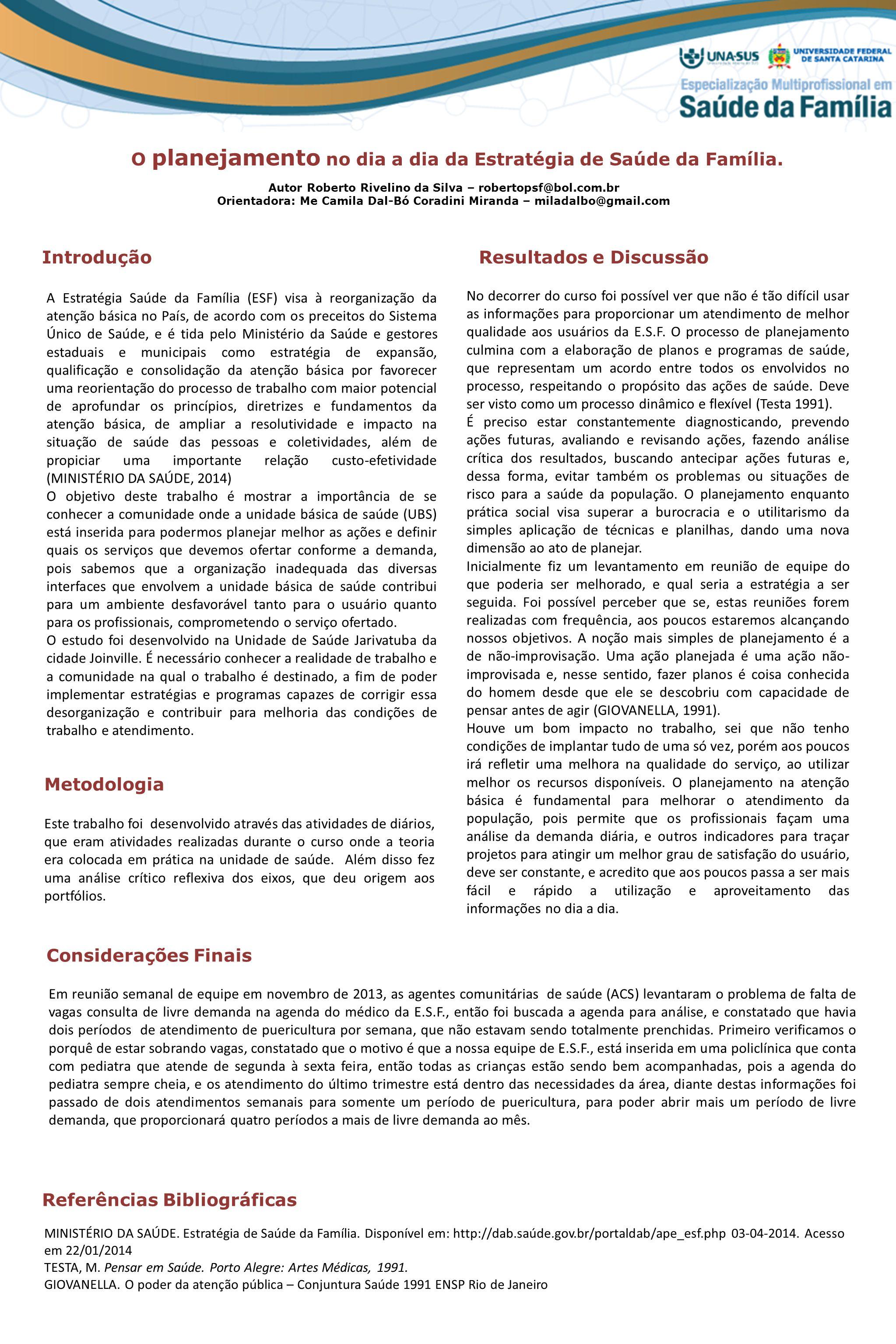 Introdução Metodologia Resultados e Discussão Considerações Finais O planejamento no dia a dia da Estratégia de Saúde da Família.