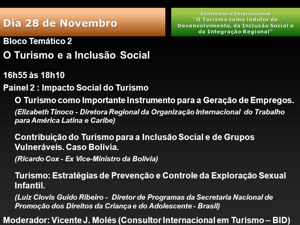 Bloco Temático 2 O Turismo e a Inclusão Social 16h55 às 18h10 Painel 2 : Impacto Social do Turismo O Turismo como Importante Instrumento para a Geração de Empregos.
