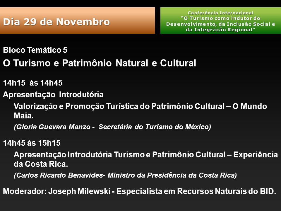 Bloco Temático 5 O Turismo e Patrimônio Natural e Cultural 14h15 às 14h45 Apresentação Introdutória Valorização e Promoção Turística do Patrimônio Cultural – O Mundo Maia.