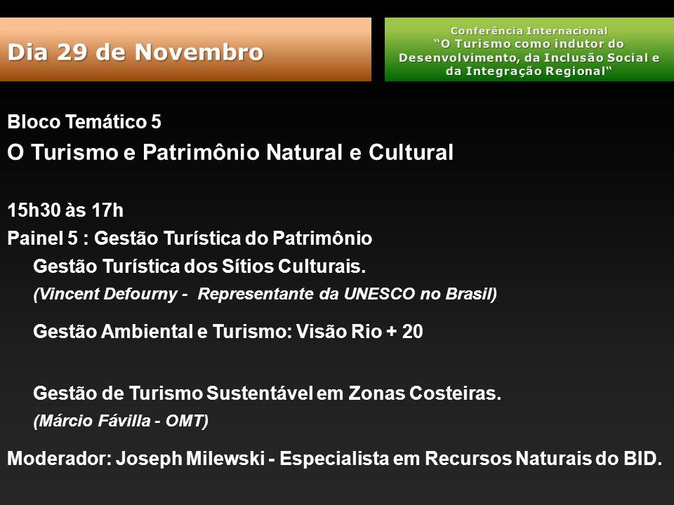 Bloco Temático 5 O Turismo e Patrimônio Natural e Cultural 15h30 às 17h Painel 5 : Gestão Turística do Patrimônio Gestão Turística dos Sítios Culturais.