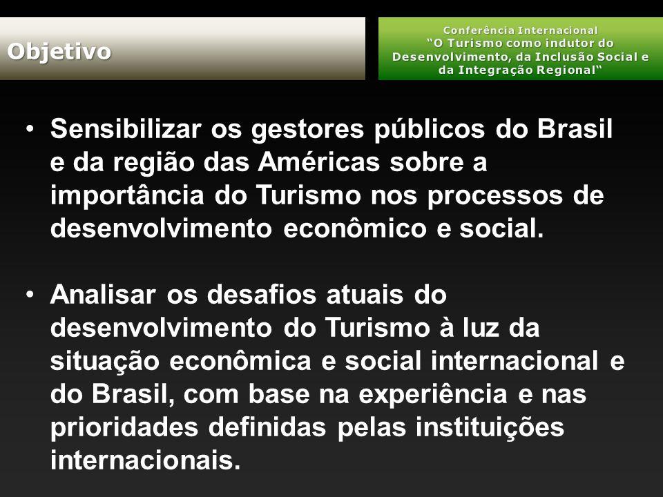 Sensibilizar os gestores públicos do Brasil e da região das Américas sobre a importância do Turismo nos processos de desenvolvimento econômico e social.
