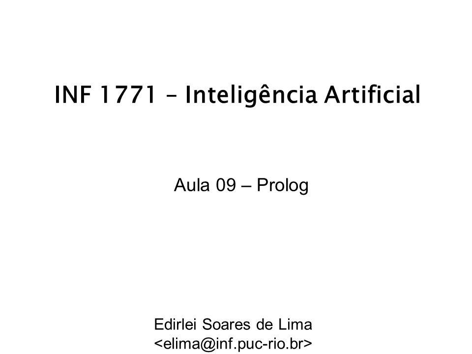 INF 1771 – Inteligência Artificial Aula 09 – Prolog Edirlei Soares de Lima