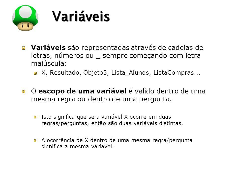 LOGO Variáveis Uma variável pode estar: Instanciada: Quando a variável já referencia (está unificada a) algum objeto.