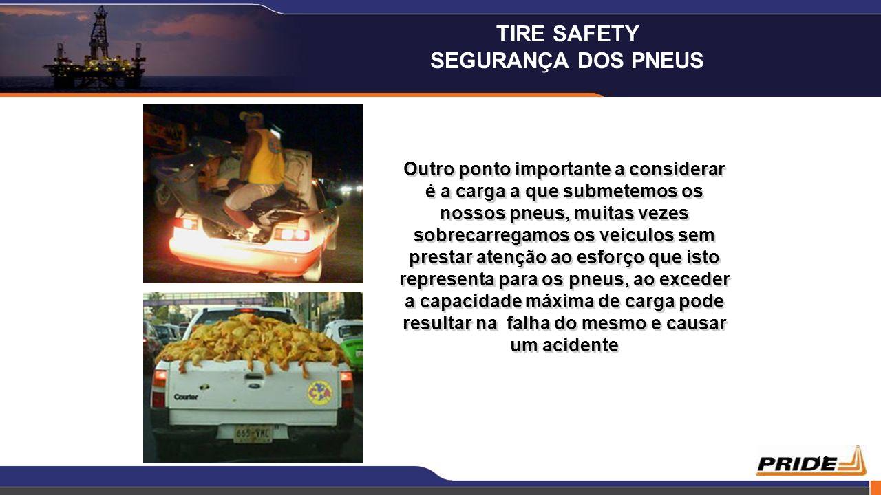 12 Outro ponto importante a considerar é a carga a que submetemos os nossos pneus, muitas vezes sobrecarregamos os veículos sem prestar atenção ao esf
