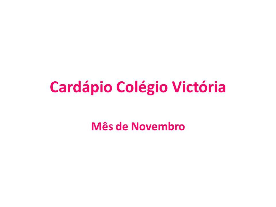 Cardápio Colégio Victória Mês de Novembro