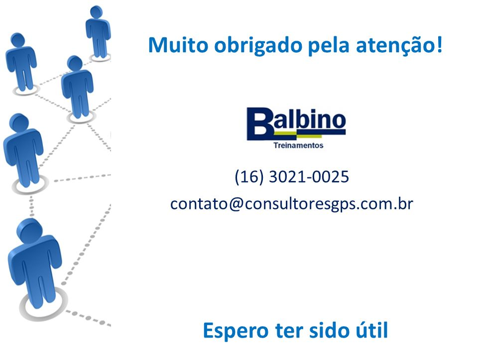 Muito obrigado pela atenção! (16) 3021-0025 contato@consultoresgps.com.br Espero ter sido útil