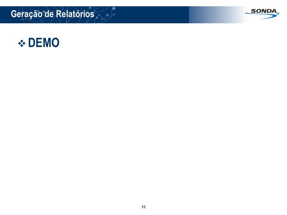 16 Geração de Relatórios Padronização Controle de versões e alterações Redução de tempo para geração dos relatórios Relatórios com templates reutilizáveis
