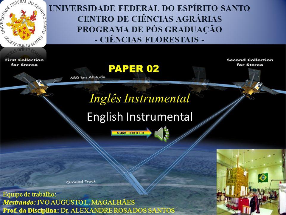 UNIVERSIDADE FEDERAL DO ESPÍRITO SANTO CENTRO DE CIÊNCIAS AGRÁRIAS PROGRAMA DE PÓS GRADUAÇÃO - CIÊNCIAS FLORESTAIS - Equipe de trabalho: Mestrando: IVO AUGUSTO L.