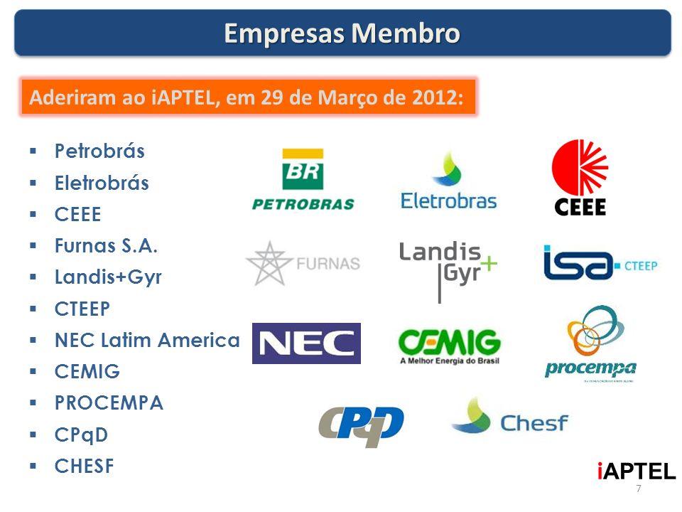 Empresas Membro Petrobrás Eletrobrás CEEE Furnas S.A. Landis+Gyr CTEEP NEC Latim America CEMIG PROCEMPA CPqD CHESF Aderiram ao iAPTEL, em 29 de Março