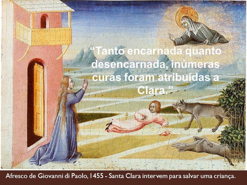 Afresco de Giovanni di Paolo, 1455 - Santa Clara intervem para salvar uma criança. Tanto encarnada quanto desencarnada, inúmeras curas foram atribuída