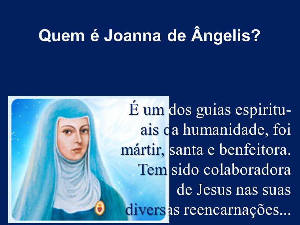 Quem é Joanna de Ângelis? É um dos guias espiritu- ais da humanidade, foi mártir, santa e benfeitora. Tem sido colaboradora de Jesus nas suas diversas