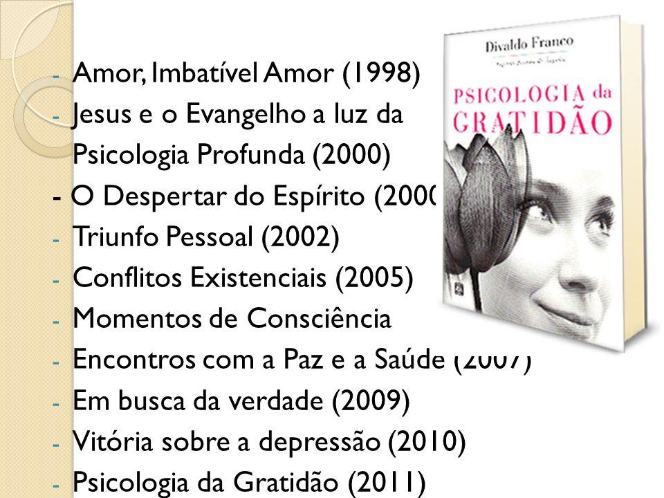 - Amor, Imbatível Amor (1998) - Jesus e o Evangelho a luz da Psicologia Profunda (2000) - O Despertar do Espírito (2000) - Triunfo Pessoal (2002) - Co