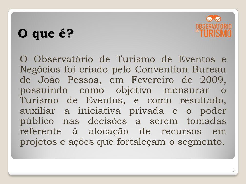 O que é? O Observatório de Turismo de Eventos e Negócios foi criado pelo Convention Bureau de João Pessoa, em Fevereiro de 2009, possuindo como objeti