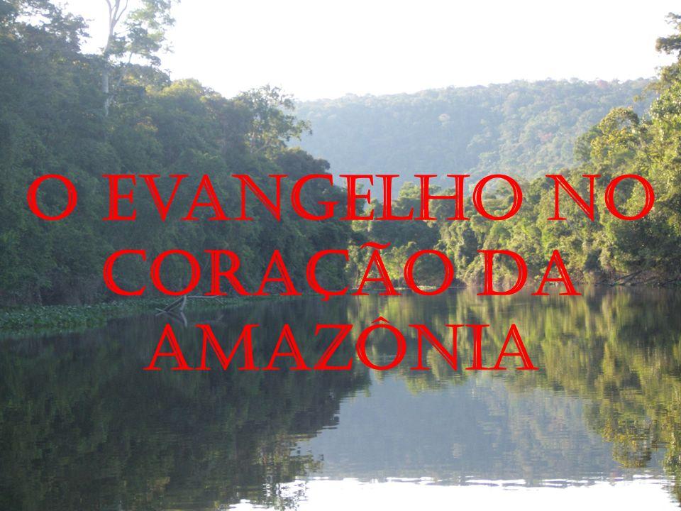 O Evangelho no coração da Amazônia