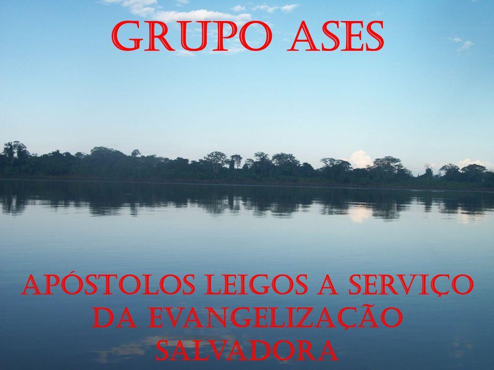 Grupo ASES Apóstolos leigos a serviço da evangelização salvadora