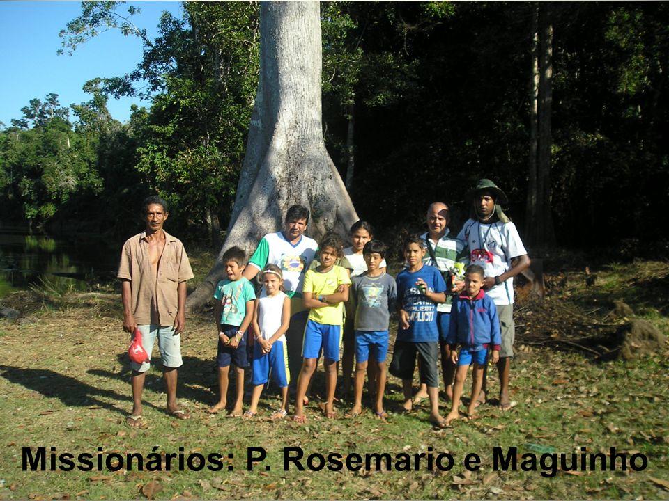 Missionários: P. Rosemario e Maguinho