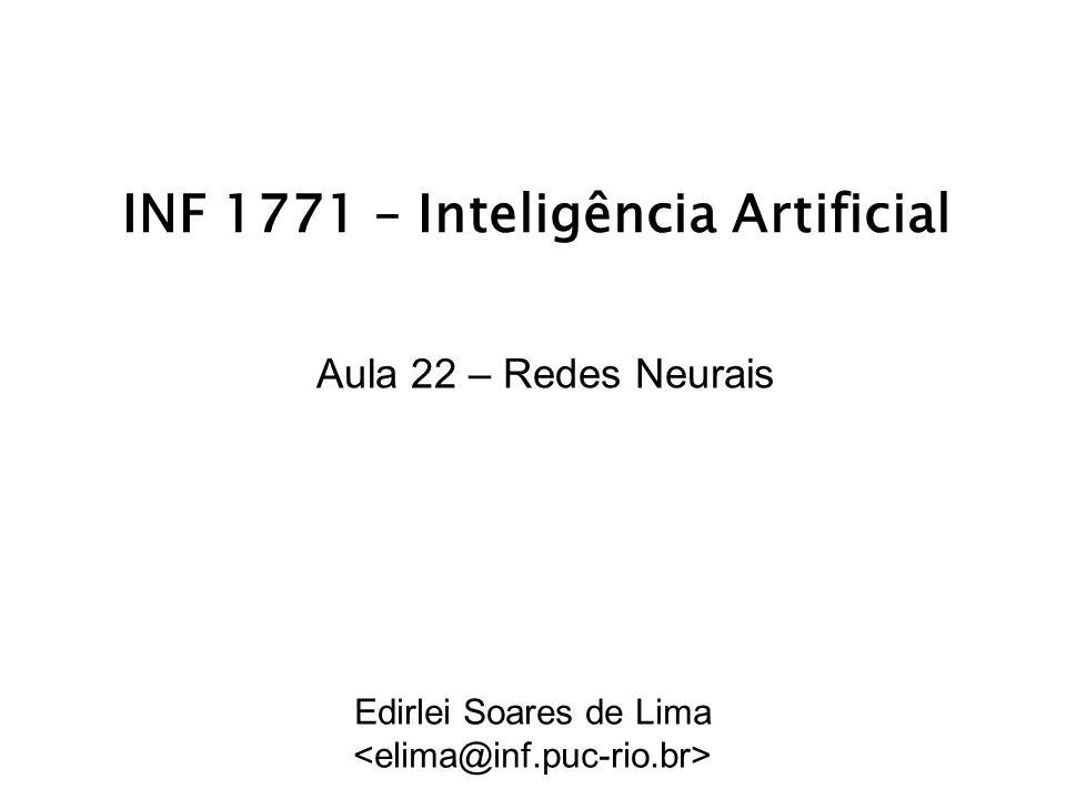 INF 1771 – Inteligência Artificial Aula 22 – Redes Neurais Edirlei Soares de Lima