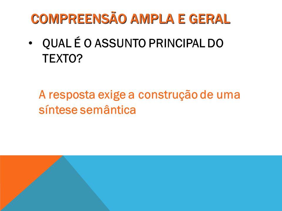 COMPREENSÃO AMPLA E GERAL QUAL É O ASSUNTO PRINCIPAL DO TEXTO.