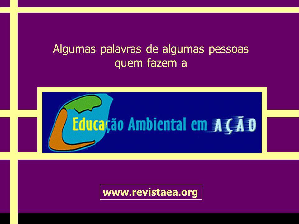 Ria Slides. Algumas palavras de algumas pessoas quem fazem a www.revistaea.org