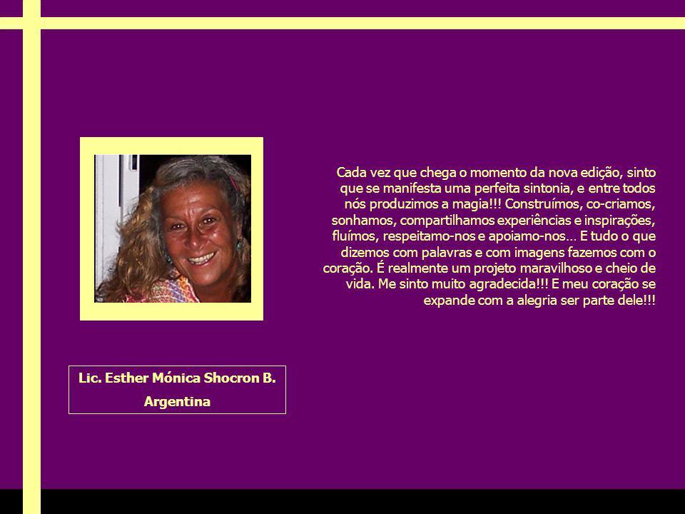 Ria Slides Lic. Esther Mónica Shocron B. Argentina A vida tem formas misteriosas de produzir sincronicidades! Em novembro de 2000 tínhamos publicado u