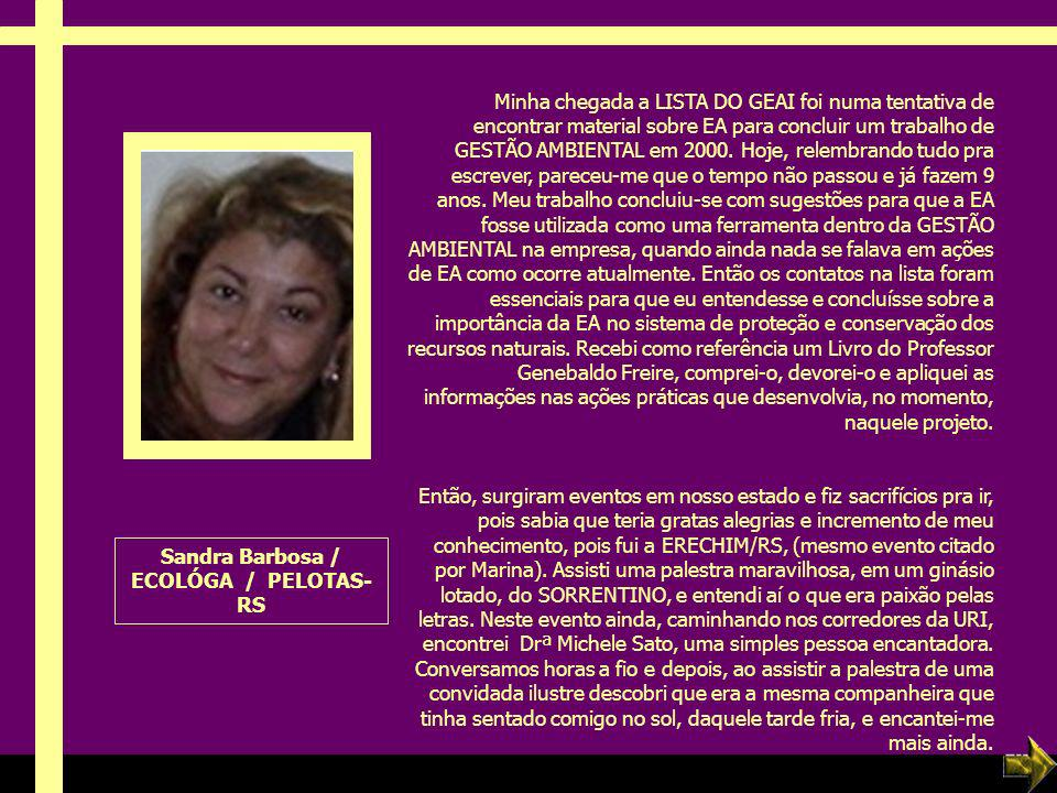 Ria Slides Minha chegada a LISTA DO GEAI foi numa tentativa de encontrar material sobre EA para concluir um trabalho de GESTÃO AMBIENTAL em 2000.