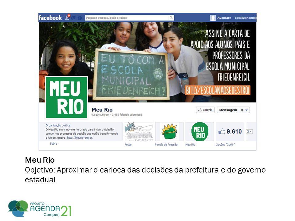 Meu Rio Objetivo: Aproximar o carioca das decisões da prefeitura e do governo estadual