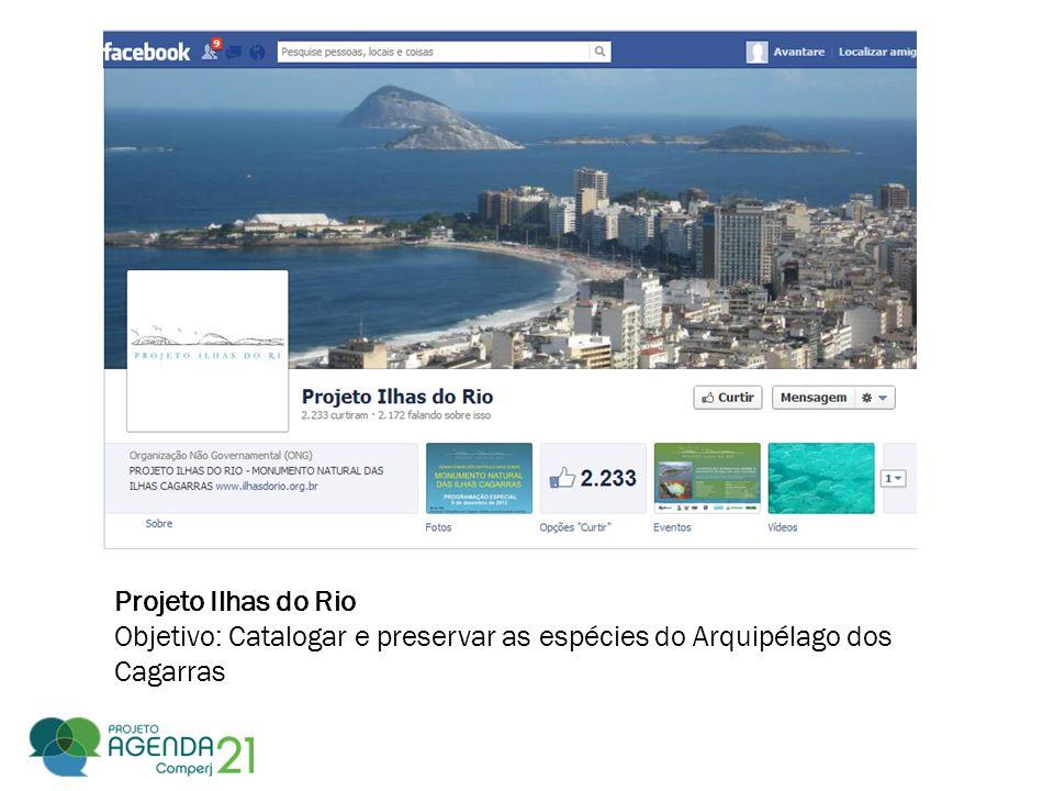 Projeto Ilhas do Rio Objetivo: Catalogar e preservar as espécies do Arquipélago dos Cagarras