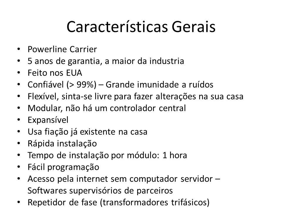 Características Gerais Powerline Carrier 5 anos de garantia, a maior da industria Feito nos EUA Confiável (> 99%) – Grande imunidade a ruídos Flexível