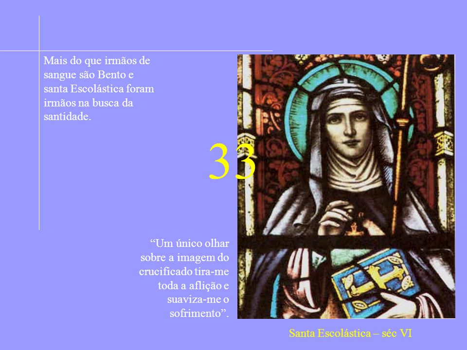 Mais do que irmãos de sangue são Bento e santa Escolástica foram irmãos na busca da santidade.