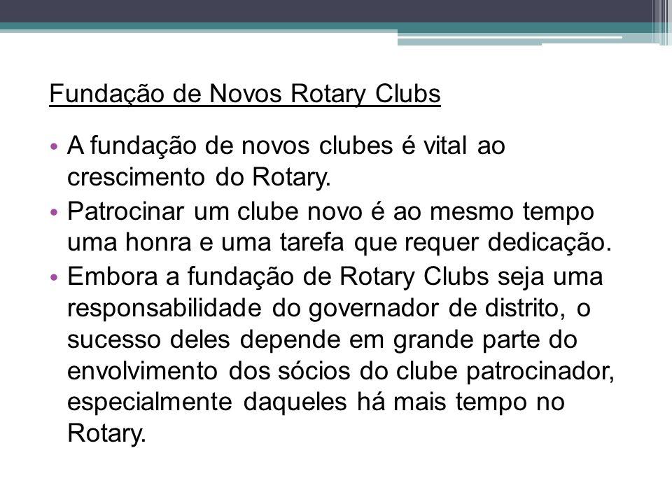 Fundação de Novos Rotary Clubs A fundação de novos clubes é vital ao crescimento do Rotary. Patrocinar um clube novo é ao mesmo tempo uma honra e uma