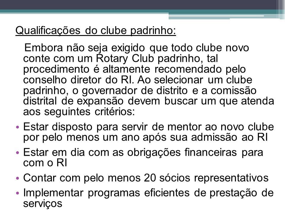 Qualificações do clube padrinho: Embora não seja exigido que todo clube novo conte com um Rotary Club padrinho, tal procedimento é altamente recomendado pelo conselho diretor do RI.
