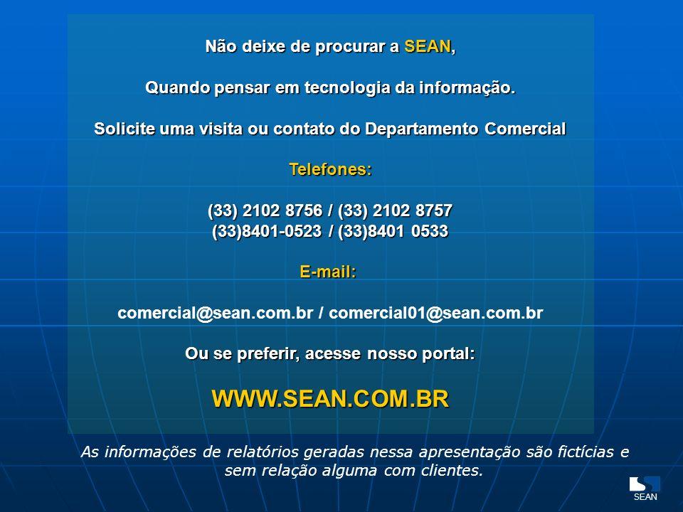 Não deixe de procurar a SEAN, Quando pensar em tecnologia da informação. Solicite uma visita ou contato do Departamento Comercial Telefones: (33) 2102