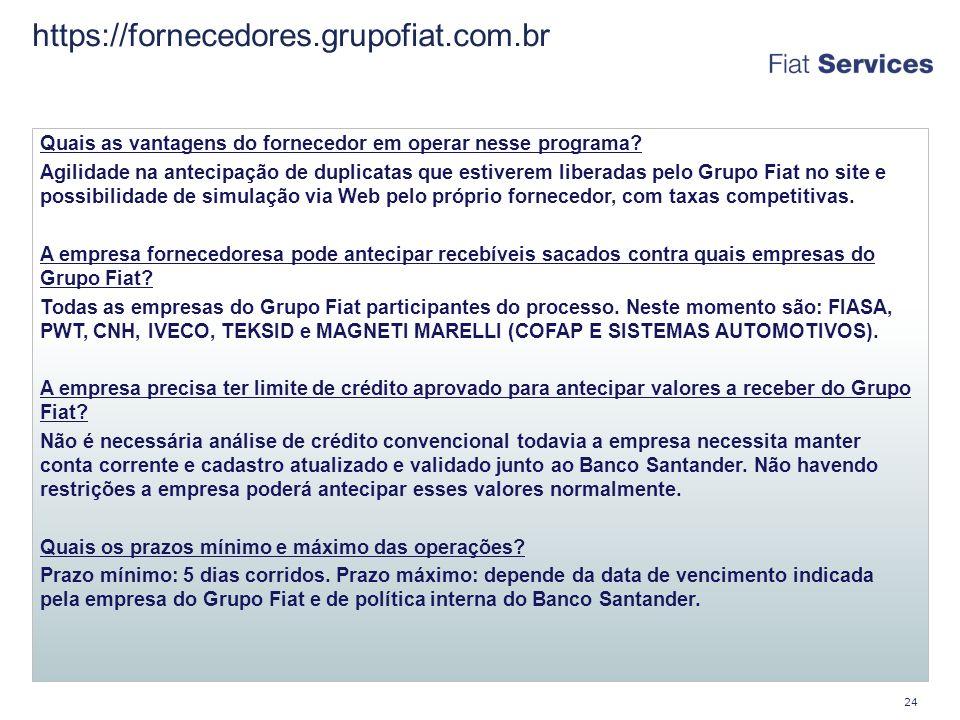 https://fornecedores.grupofiat.com.br 24 Quais as vantagens do fornecedor em operar nesse programa.