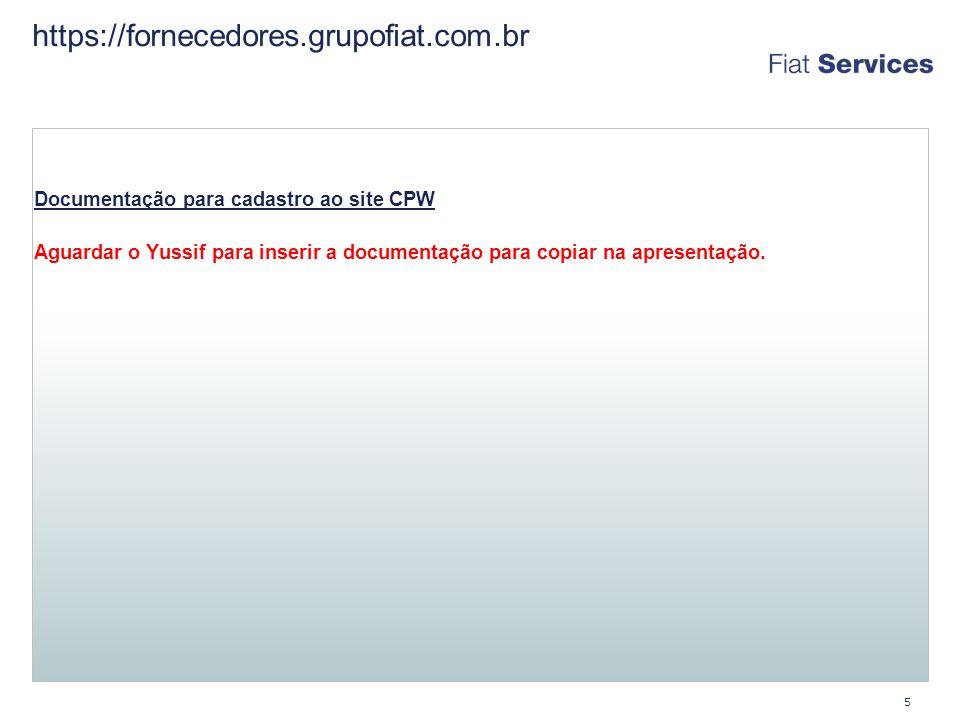 6 https://fornecedores.grupofiat.com.br E-mail com instruções para acesso