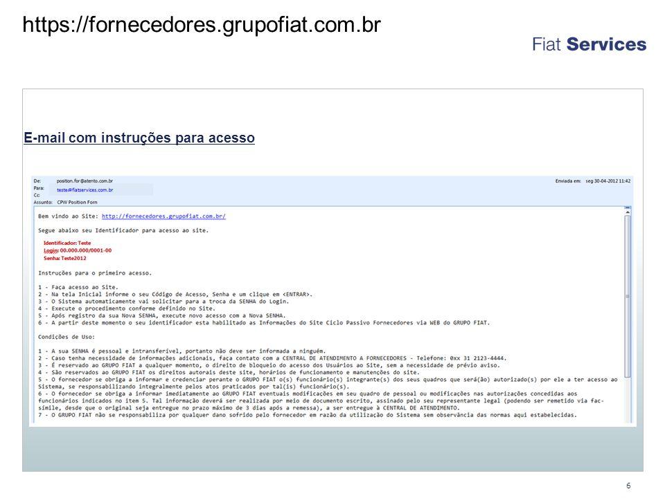 7 https://fornecedores.grupofiat.com.br O site Login inicial Troca de Senha Após a troca da senha efetuar novamente o acesso.