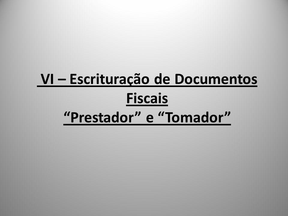 VI – Escrituração de Documentos Fiscais Prestador e Tomador